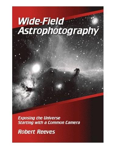 Wide-Field Astrophotography - Robert Reeves - 2