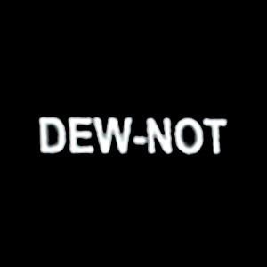 Dew-Not